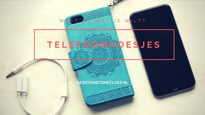 [Winactie gesloten] Keuzestress: een hoesje voor je telefoon (+ winactie!)