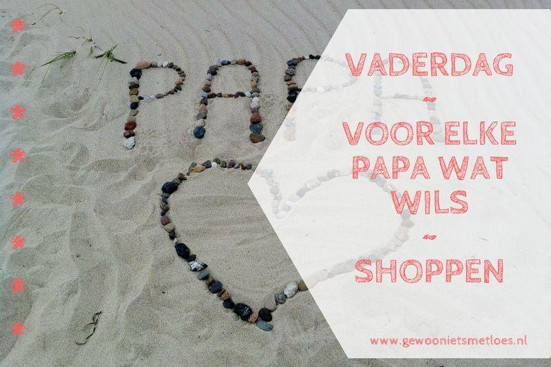 Vaderdag: voor elke papa wat wils | shoppen