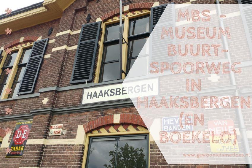 Dagje uit: MBS  – Museum BuurtSpoorweg in Haaksbergen (en Boekelo)