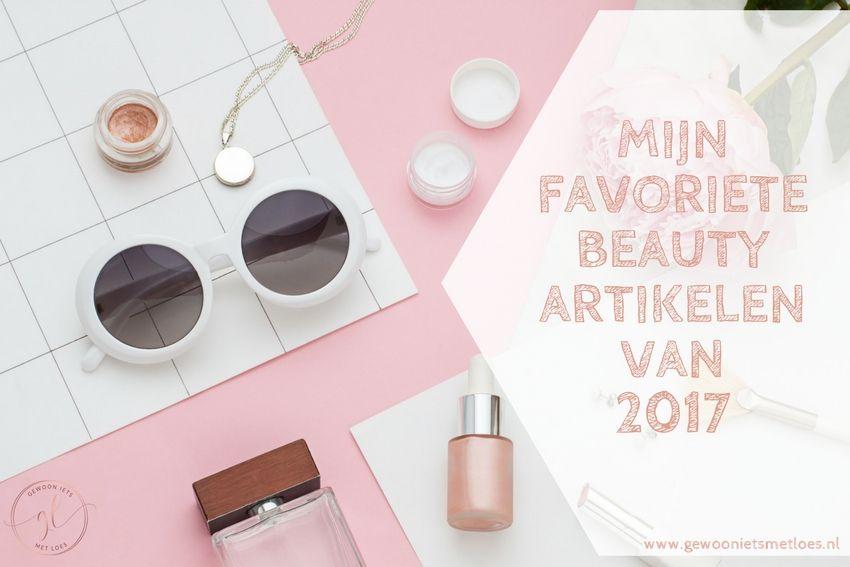 [:nl]Mijn favoriete beauty artikelen van 2017[:]