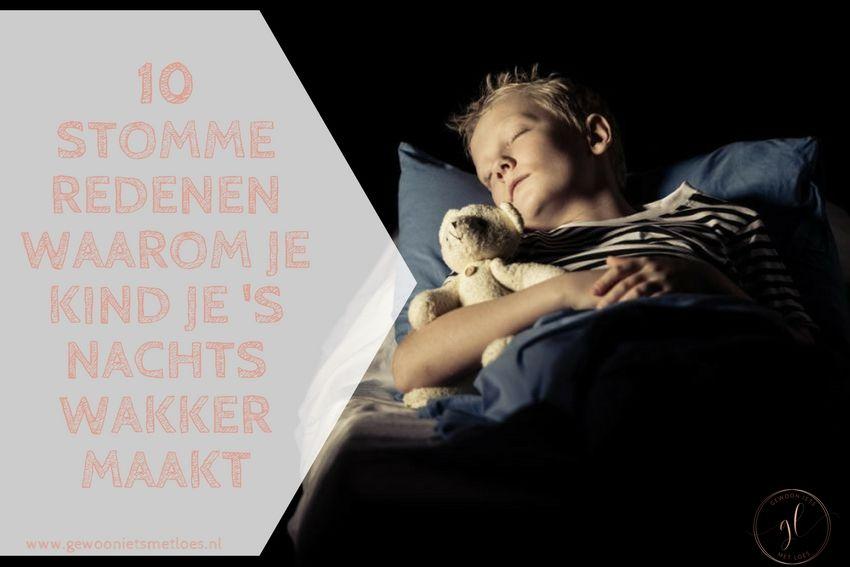 10 stomme redenen waarom je kind je 's nachts wakker maakt