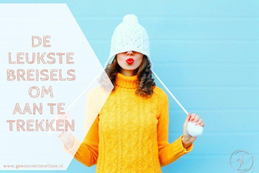 [:nl]De leukste breisels om aan te trekken[:]