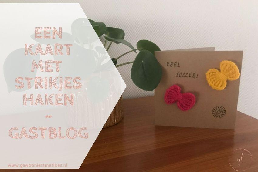 [:nl]Een kaart met strikjes haken | Gastblog[:]