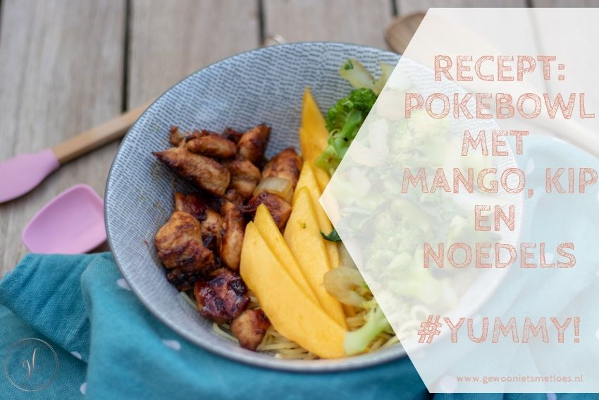 Recept: Pokebowl met mango, kip en noedels